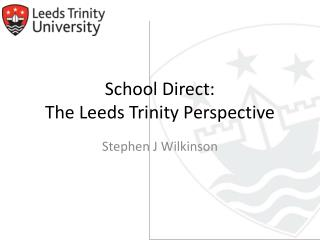 School Direct:  The Leeds Trinity Perspective