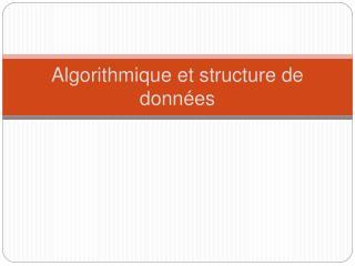 Algorithmique et structure de données