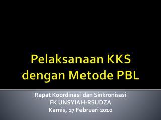 Pelaksanaan KKS  dengan Metode PBL