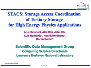 STACS: Storage Access Coordination  of Tertiary Storage  for High Energy Physics Applications