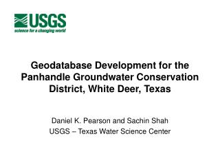 Geodatabase Development for the Panhandle Groundwater Conservation District, White Deer, Texas