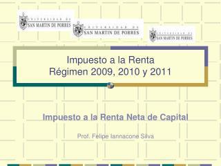 Impuesto a la Renta  Régimen 2009, 2010 y 2011