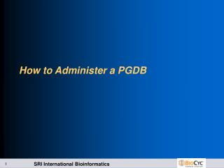 How to Administer a PGDB
