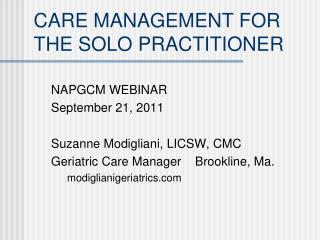 CARE MANAGEMENT FOR THE SOLO PRACTITIONER