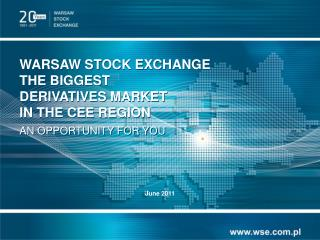 WARSAW STOCK EXCHANGE THE BIGGEST  DERIVATIVES MARKET  IN THE CEE REGION