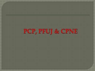 PCP, PFUJ & CPNE