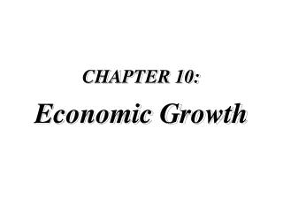 CHAPTER 10:  Economic Growth