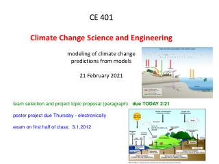 CE 401 Climate Change Science and Engineering modeling of climate change predictions from models