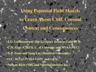 Using Potential Field Models  to Learn About CME Coronal  Context and Consequences