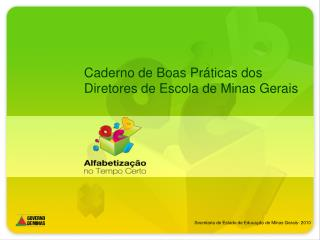 Caderno de Boas Pr á ticas dos Diretores de Escola de Minas Gerais