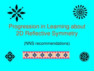 Progression in Learning about 2D Reflective Symmetry