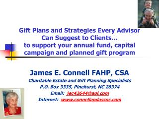 James E. Connell FAHP, CSA Charitable Estate and Gift Planning Specialists