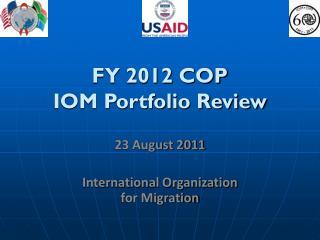FY 2012 COP  IOM Portfolio Review