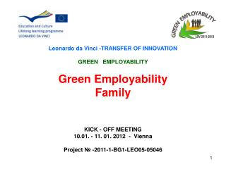 Leonardo da Vinci - TRANSFER OF INNOVATION GREEN   EMPLOYABILITY Green Employability Family
