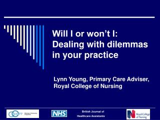 Will I or won't I: Dealing with dilemmas in your practice