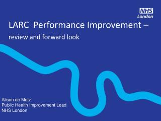 LARC  Performance Improvement �  review and forward look