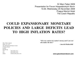 COULD  EXPANSIONARY  MONETARY  POLICIES  AND  LARGE  DEFICITS  LEAD  TO  HIGH  INFLATION  RATES?