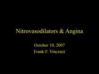 Nitrovasodilators  Angina