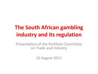 The South African gambling industry and its regulation