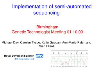 Implementation of semi-automated sequencing