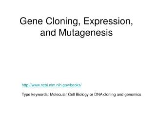 Gene Cloning, Expression, and Mutagenesis