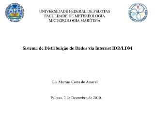 UNIVERSIDADE FEDERAL DE PELOTAS FACULDADE DE METEREOLOGIA METEOROLOGIA MAR�TIMA