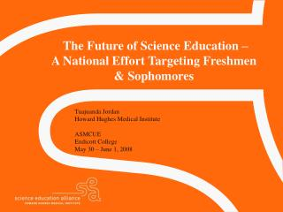 The Future of Science Education – A National Effort Targeting Freshmen & Sophomores
