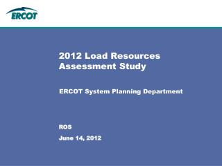 2012 Load Resources Assessment Study