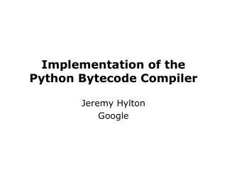 Implementation of the Python Bytecode Compiler