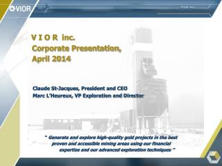 V I O R   inc.  Corporate Presentation,  April 2014   Claude St-Jacques, President and CEO