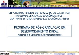UNIVERSIDADE FEDERAL DO RIO GRANDE DO SUL (UFRGS) FACULDADE DE CIÊNCIAS ECONÔMICAS (FCE)