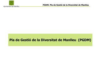 Pla de Gestió de la Diversitat de Manlleu  (PGDM)