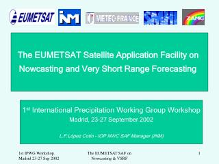 The EUMETSAT Satellite Application Facility on  Nowcasting and Very Short Range Forecasting