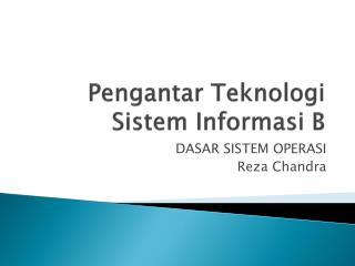 Pengantar Teknologi Sistem Informasi  B