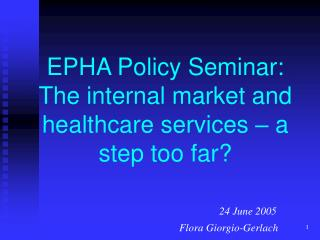 EPHA Policy Seminar: The internal market and healthcare services – a step too far?