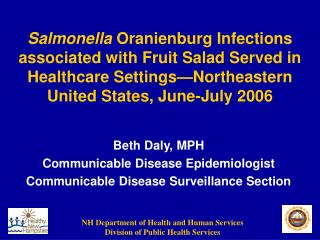 Beth Daly, MPH Communicable Disease Epidemiologist Communicable Disease Surveillance Section