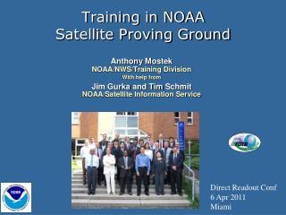 Training in NOAA  Satellite Proving Ground