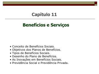Cap�tulo 11 Benef�cios e Servi�os
