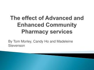 The effect of Advanced and Enhanced Community Pharmacy services