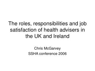The roles, responsibilities and job satisfaction of health advisers in the UK and Ireland