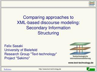 Comparing approaches to XML-based discourse modeling: Secondary Information Structuring