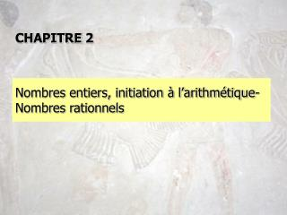 Nombres entiers, initiation à l'arithmétique- Nombres rationnels