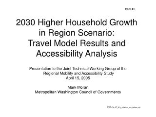 2030 Higher Household Growth in Region Scenario: Travel Model Results and Accessibility Analysis