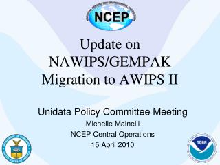 Update on  NAWIPS/GEMPAK Migration to AWIPS II