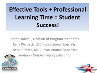 Effective Tools + Professional Learning Time = Student Success!