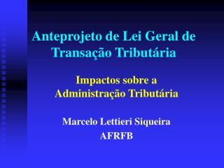 Anteprojeto de Lei Geral de Transação Tributária