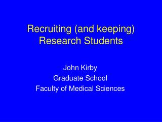Recruiting (and keeping) Research Students