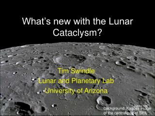 What's new with the Lunar Cataclysm?