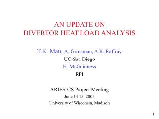 AN UPDATE ON  DIVERTOR HEAT LOAD ANALYSIS