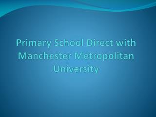 Primary School Direct with Manchester Metropolitan University